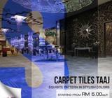 CARPET TILES TAAJ - EVENT CARPETS CARPET TILES TAAJ @ RM 5.00 SQFT